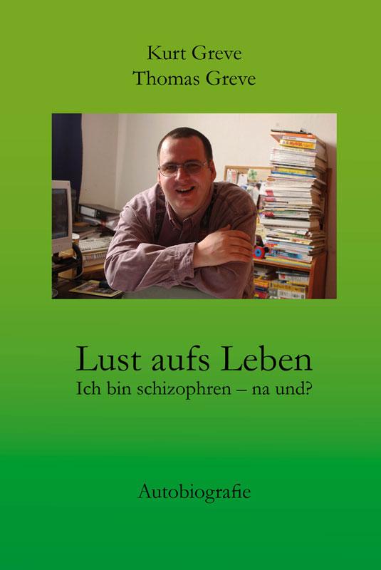 """Autobiografie """"Lust aufs Leben: Ich bin schizophren - na und?"""""""